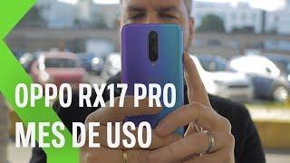 Oppo RX17 Pro, análisis tras mes de uso: UN GIGANTE POR DESCUBRIR