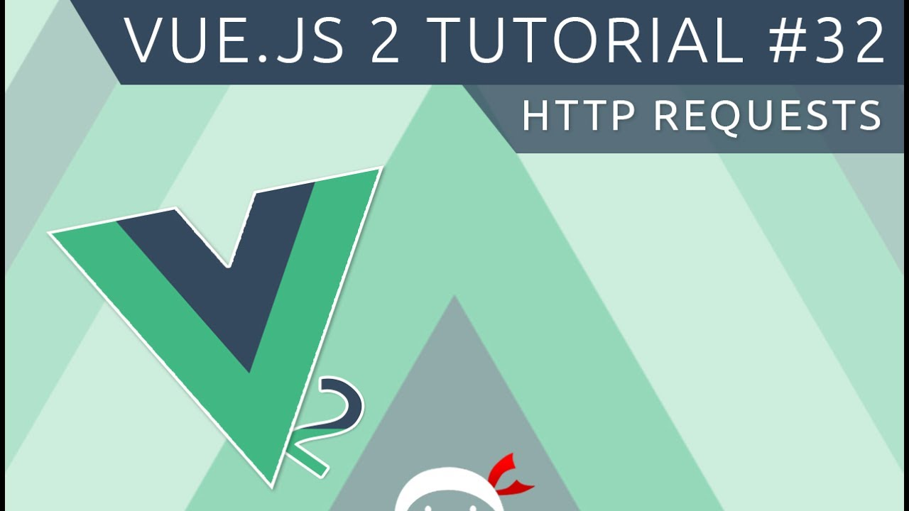 Vue JS 2 Tutorial #32 - HTTP Requests