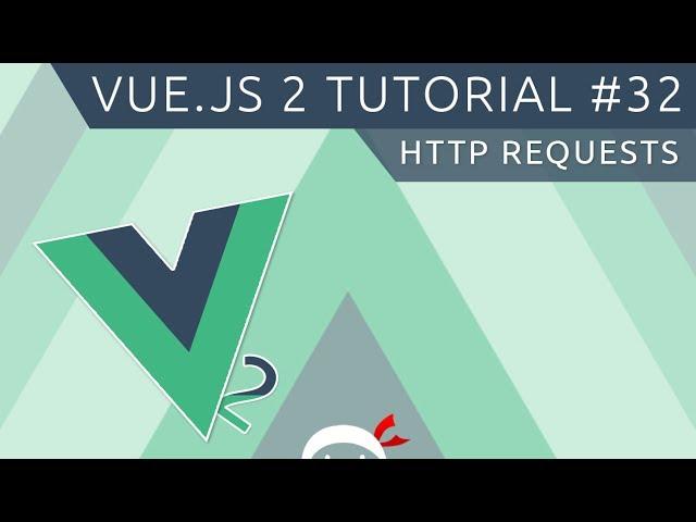 Vue JS 2 Tutorial #32 - HTTP Requests
