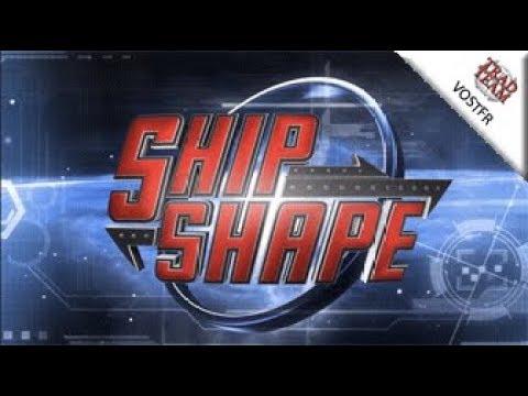 ShipShape (AtV - 2.07) : Refonte du Constellation - VOSTFR