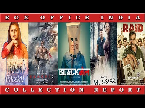 Box Office Collection Of Blackmail, Baaghi 2, Raid, Hichki, Missing | Box Office India