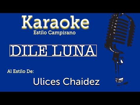 Dile Luna - Karaoke - Ulices Chaidez