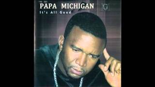 Papa Michigan Feat Ed Robinson - Time (It's All Good)