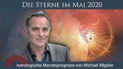 Astrologische Monatsprognose für den Monat Mai 2020 von Michael Allgeier
