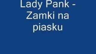 Download Lady Pank - Zamki na piasku Mp3 and Videos