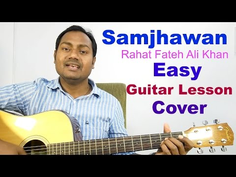 Mix - Samjhawan | Rahat Fateh Ali Khan | Arijit Singh | Easy Guitar Lesson | Cover | Mayoor