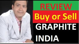 Graphite India Review on Buy or Sell Recommendation