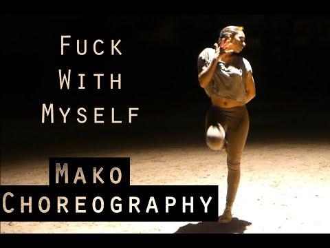 Fuck with myself   Choreography by Mako