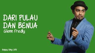 Dari Pulau dan Benua - Glenn Fredly (Lirik)