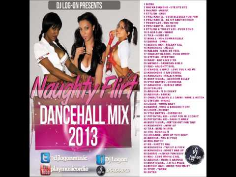 DJ LOGON NAUGHTY FLIRT DANCEHALL MIX 2013 (raw)