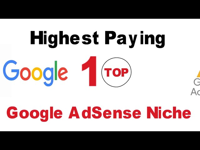 Highest Paying Google Adsense Niche | Blog and Video Ideas 2018