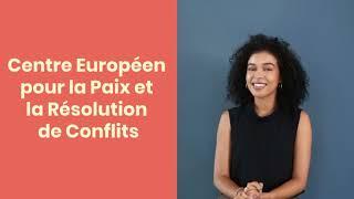 Le Centre Européen pour la Paix et la Résolution de Conflits