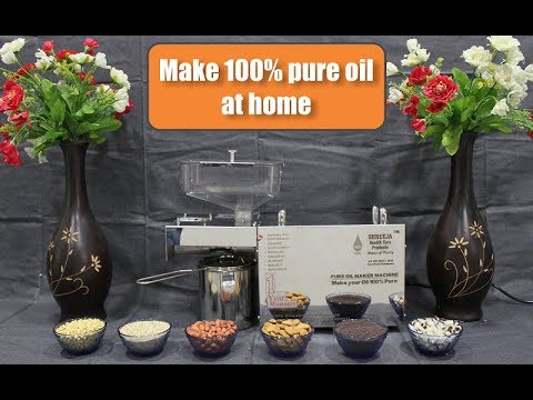 Oil Maker Machine - 100% pure and healthy by Shreeja Health Care