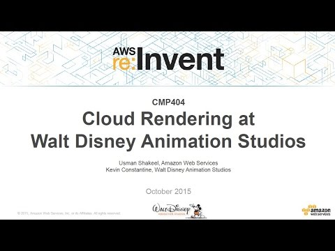 AWS re:Invent 2015 | (CMP404) Cloud Rendering at Walt Disney Animation Studios