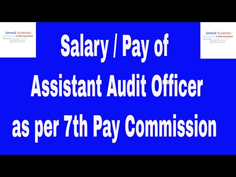 Salary of Direct or Promotee  Assistant Audit  Officer!! Pay of AAO  in CAG  as per 7th PC