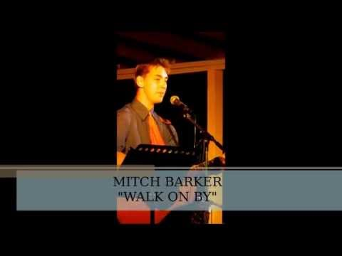 Mitch Barker  Walk On By