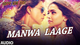 "Exclusive: ""Manwa Laage"" Full AUDIO Song | Happy New Year | Shah Rukh Khan | T-SERIES"