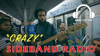 "Sideband Radio: ""Crazy"" - Binaural 3D Audio"