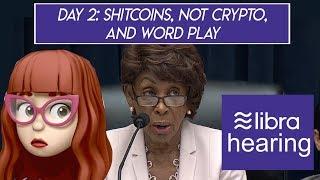 Day 2 Libra Hearing Highlights: Shitcoins, not crypto, and word play