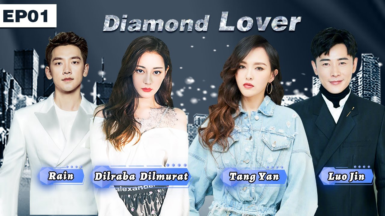 Download Diamond Lover EP01    Dilraba / Tang Yan / Rain/ LuoJin【Dubbed】