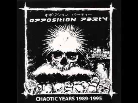 Opposition Party - Chaotic Years 1989 1995