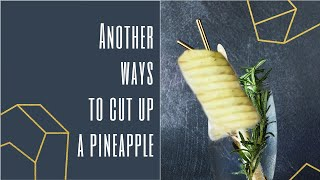 Another Ways To Cขt Up A Pineapple