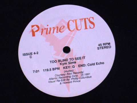 Too blind to see it - Kym Sims (prime cuts mix)