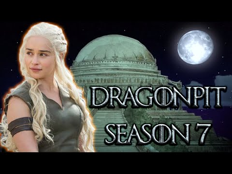 The Dragonpit Might See Action In Season 7! (Game of Thrones)