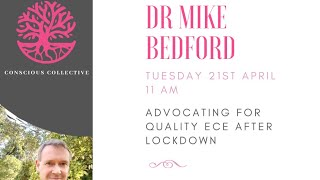 Dr Mike Bedford - Advocating for quality ECE after lockdown