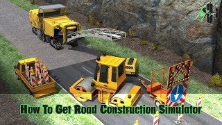 How To Get Road Construction Simulator Game Free Download Full Version