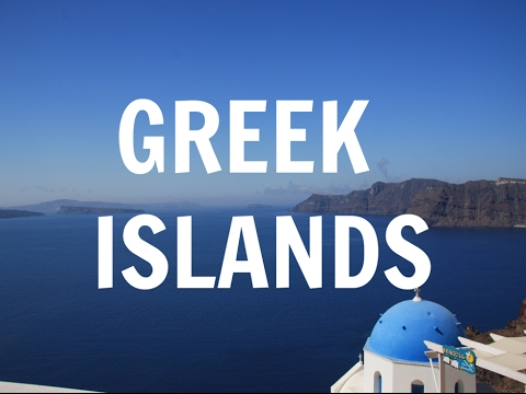 How to have fun travelling the Greek Islands!