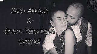 Sarp Akkaya & Sinem Yalçınkaya evlendi