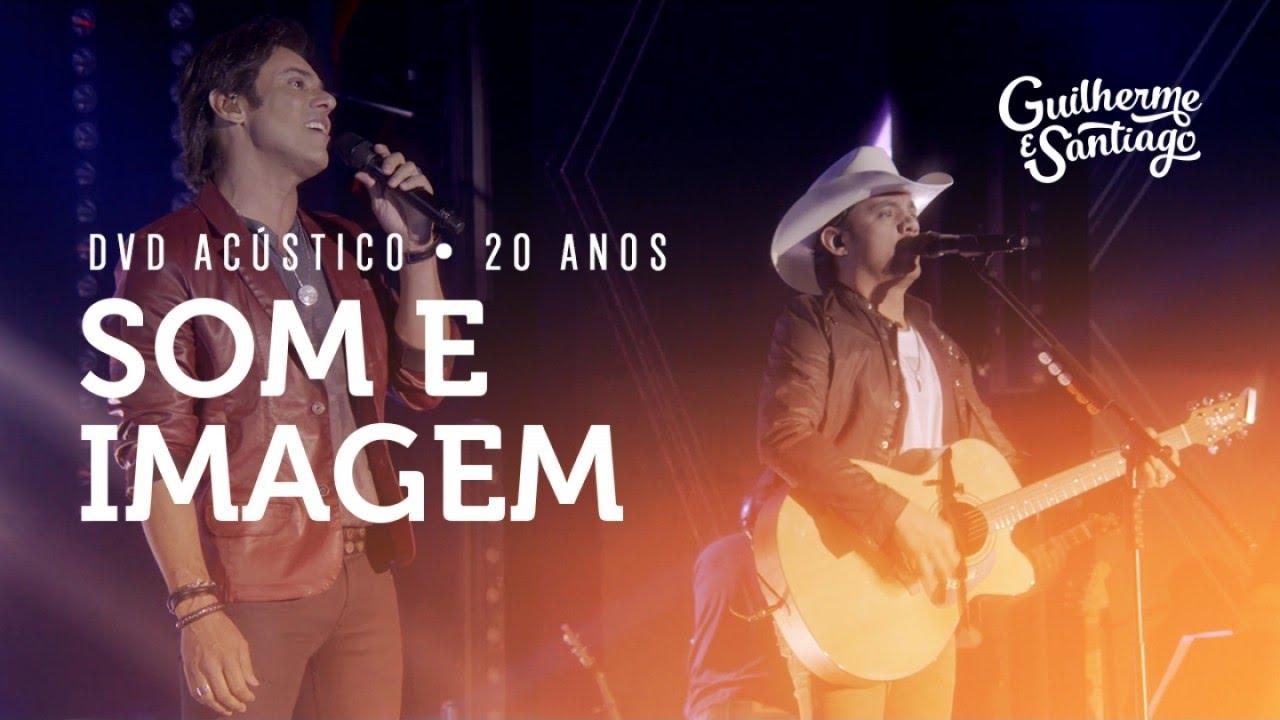 Guilherme e Santiago – Som e Imagem [DVD Acústico 20 Anos]