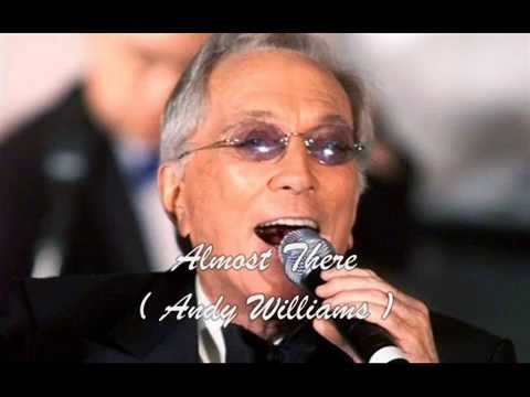 Andy Williams   -   Almost There ( w / lyrics )