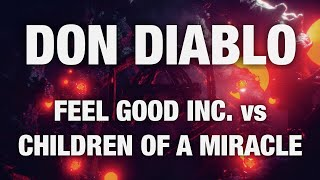 Don Diablo Feel Good Inc Vs Children Of A Miracle