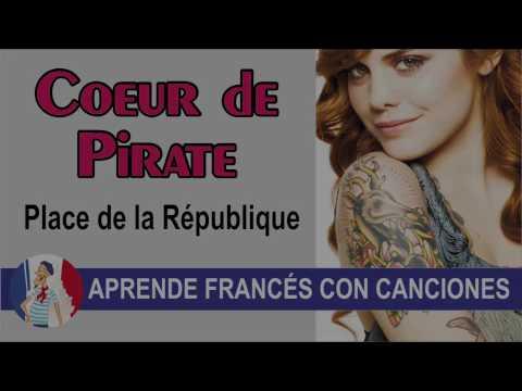 Aprende francés con la canción : Place de la Republique de Coeur de Pirate