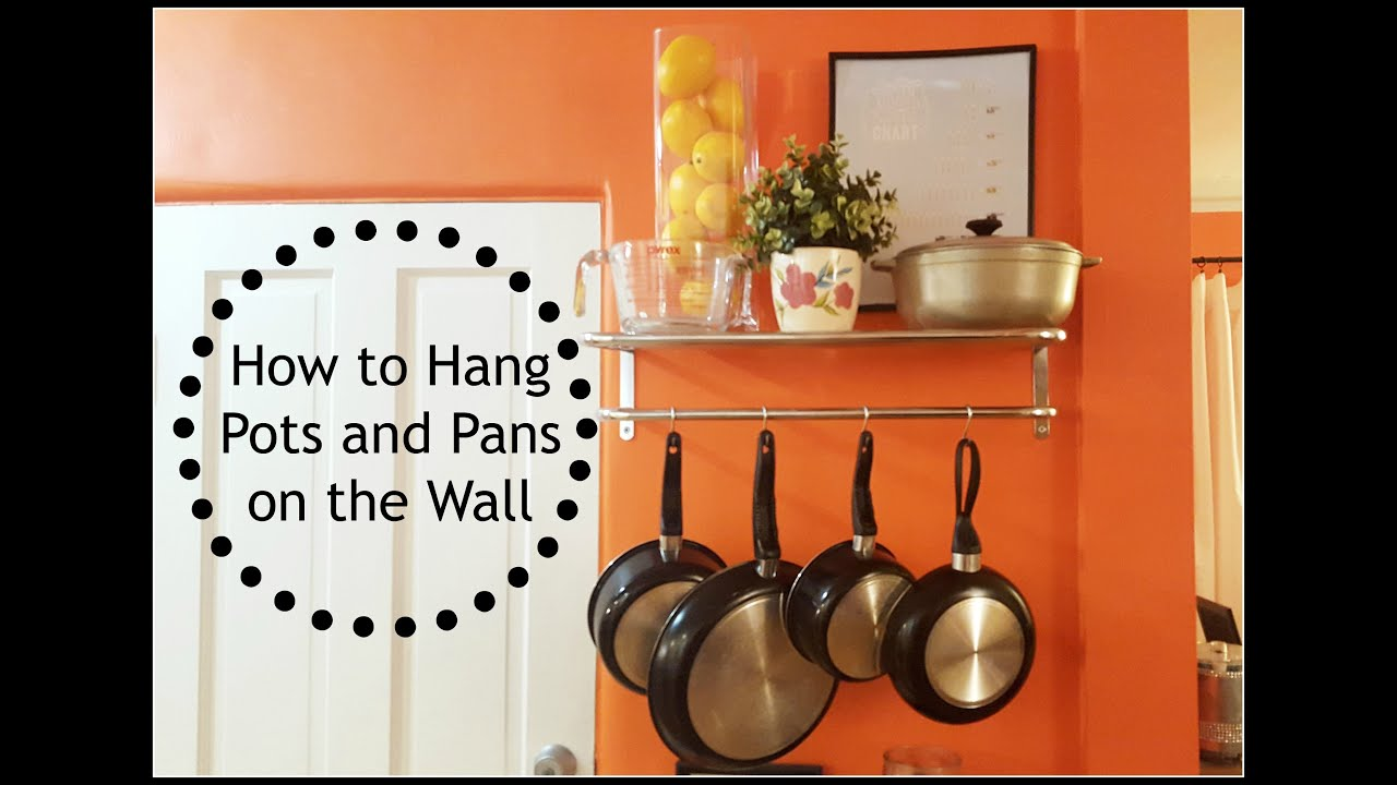 Diy How To Hang Pots And Pans On Wall Updated Video Youtube