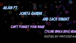 arjun ft jonita zack knight cant forget your name tujhe bhula diya remix extended hq