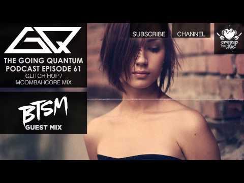 GQ Podcast - Glitch Hop / Moombahcore Mix & Black Tiger Sex Machine Guest Mix [Ep.61]