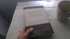 Theoretical-Practical Theology: Prolegomena Volume 1 by Petrus Van Mastricht