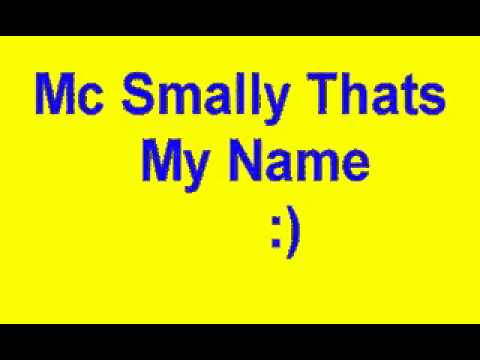 Mc smally that's my name lyrics