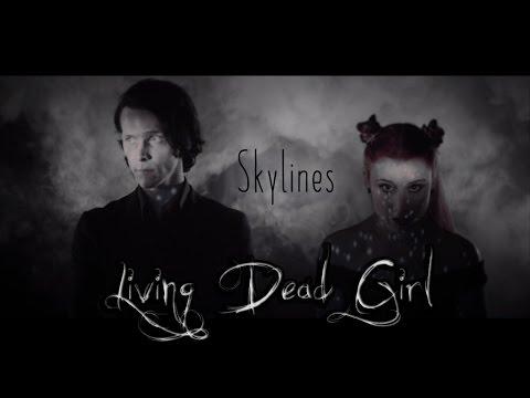Living Dead Girl - Skylines [OFFICIAL MUSIC VIDEO]