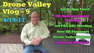 Drone Valley Vlog #9 (4-19-17)