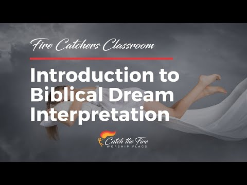 Fire Catchers Classroom: Intro to Biblical Dream Interpretation