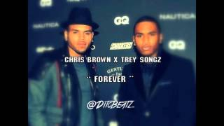 "Chris Brown x Trey Songz - FOREVER ""FREE DOWNLOAD"" @DitoBeatz"