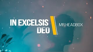 In Excelsis Deo | Cover By Mr. Headbox