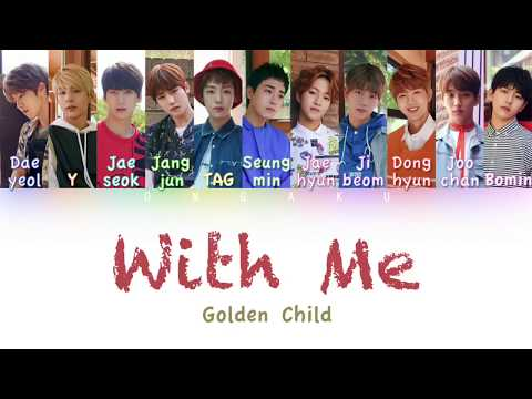 Golden Child (골든 차일드) - With Me (나랑 해) | Color Coded HAN/ROM/ENG Lyrics