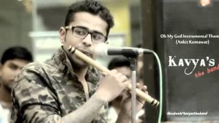 Oh My God Theme By Ankit Singh Kavya