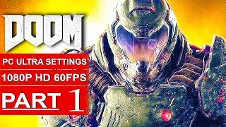 DOOM Gameplay Walkthrough Part 1 [1080p HD 60fps PC ULTRA] DOOM 4 Campaign - No Commentary (2016)