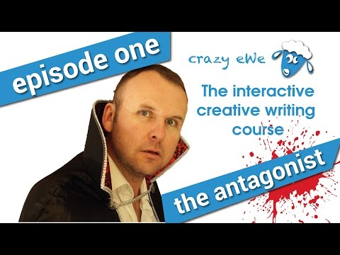 Creative Writing Course: Episode 1: The Antagonist